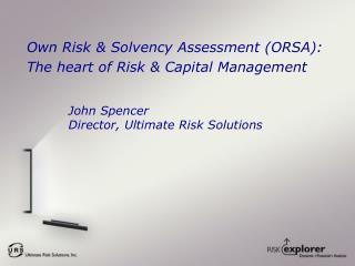 Own Risk & Solvency Assessment (ORSA): The heart of Risk & Capital Management