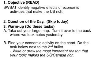 1. Objective (READ) SWBAT identify negative effects of economic activities that make the US rich.