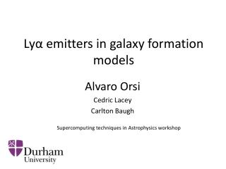 Ly α  emitters in galaxy formation models