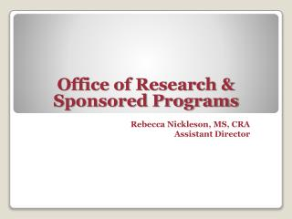 Rebecca Nickleson, MS, CRA Assistant Director