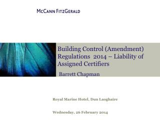 Building Control (Amendment) Regulations  2014 – Liability of Assigned Certifiers