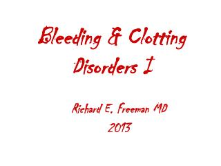 Bleeding & Clotting Disorders I