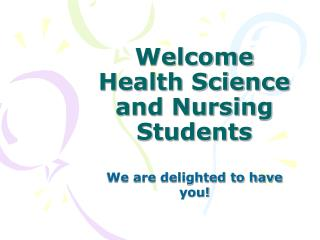 Welcome Health Science and Nursing Students