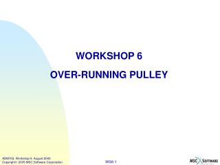 WORKSHOP 6 OVER-RUNNING PULLEY
