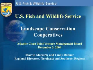 U.S. Fish and Wildlife Service  Landscape Conservation Cooperatives