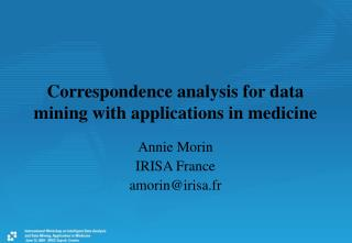 Correspondence analysis for data mining with applications in medicine