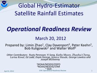 Global Hydro-Estimator  Satellite Rainfall Estimates  Operational Readiness Review