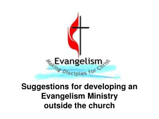 Suggestions for developing an Evangelism Ministry  outside the church