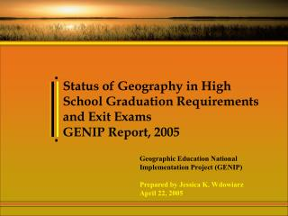 Status of Geography in High School Graduation Requirements and Exit Exams  GENIP Report, 2005