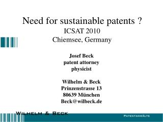 Need for sustainable patents ? ICSAT 2010 Chiemsee, Germany