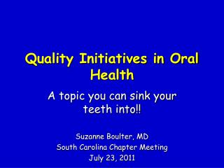 Quality Initiatives in Oral Health