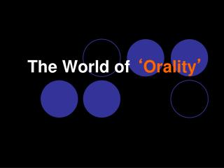 The World of ' Orality '