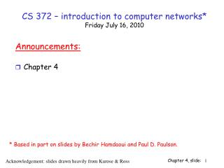 CS 372 – introduction to computer networks* Friday July 16, 2010