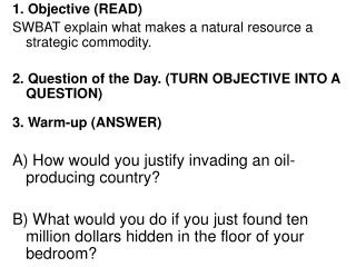 1. Objective (READ) SWBAT explain what makes a natural resource a strategic commodity.