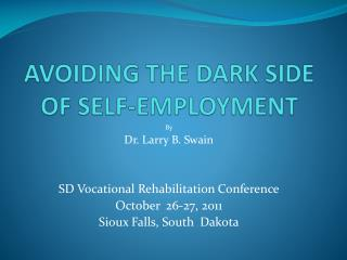 AVOIDING THE DARK SIDE OF SELF-EMPLOYMENT