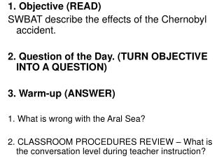1. Objective (READ) SWBAT describe the effects of the Chernobyl accident.