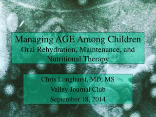 Managing AGE Among Children Oral Rehydration, Maintenance, and Nutritional Therapy