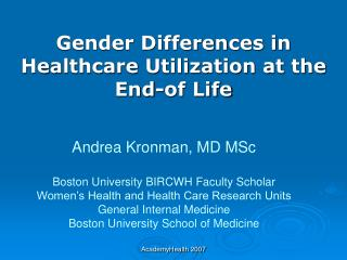 Gender Differences in          Healthcare Utilization at the    End-of Life