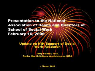 Update on NIH Support of Social Work Research Jerry Flanzer, Ph.D.