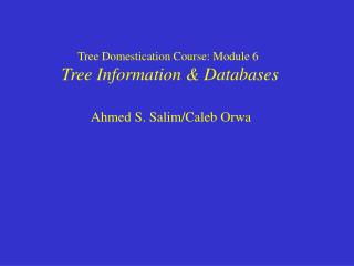 Tree Domestication Course: Module 6 Tree Information & Databases