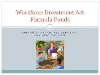 Workforce Investment Act Formula Funds