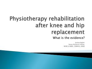 Physiotherapy rehabilitation after knee and hip replacement