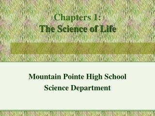 Chapters 1: The Science of Life