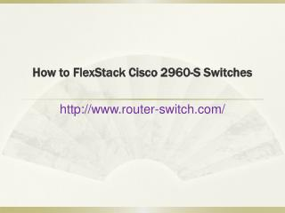 How to FlexStack Cisco 2960-S Switches