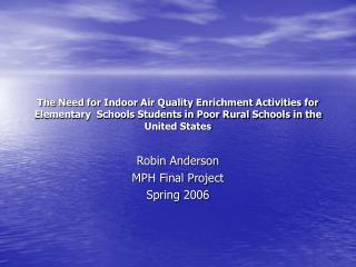 The Need for Indoor Air Quality Enrichment Activities for Elementary  Schools Students in Poor Rural Schools in the Unit