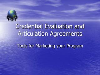 Credential Evaluation and Articulation Agreements