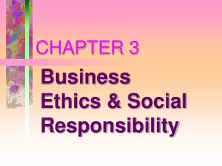 Business Ethics  Social Responsibility