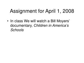 Assignment for April 1, 2008