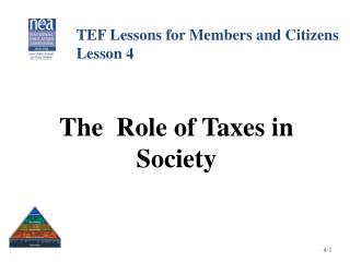 The  Role of Taxes in Society