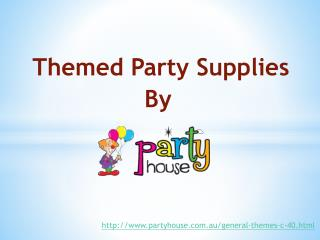 Themed Party Supplies - Party House