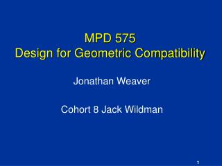 MPD 575 Design for Geometric Compatibility