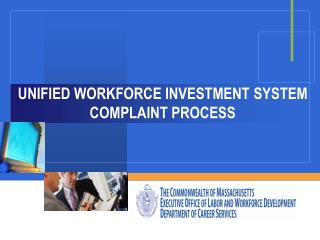 UNIFIED WORKFORCE INVESTMENT SYSTEM  COMPLAINT PROCESS