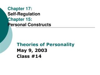 Chapter 17: Self-Regulation Chapter 15: Personal Constructs