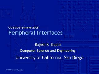 COSMOS Summer 2008 Peripheral Interfaces
