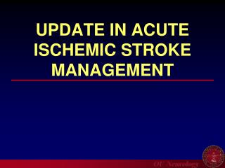 UPDATE IN ACUTE ISCHEMIC STROKE MANAGEMENT