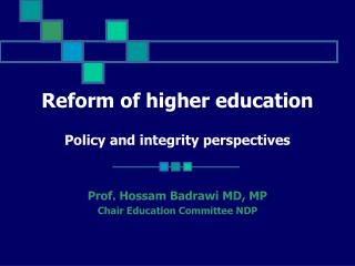 Reform of higher education Policy and integrity perspectives