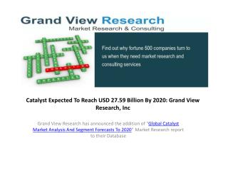 Global Catalyst Market By Product Expected To Reach USD 27.5