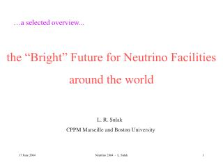 "the ""Bright"" Future for Neutrino Facilities around the world"