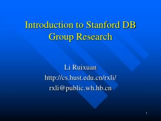 Introduction to Stanford DB Group Research