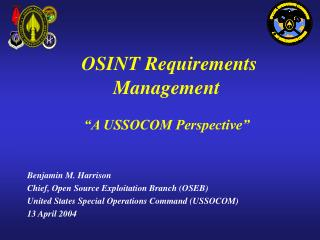 "OSINT Requirements Management ""A USSOCOM Perspective"""