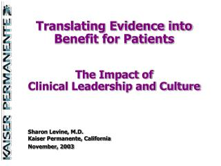 Translating Evidence into Benefit for Patients  The Impact of  Clinical Leadership and Culture