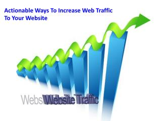 Actionable Ways To Increase Web Traffic To Your Website