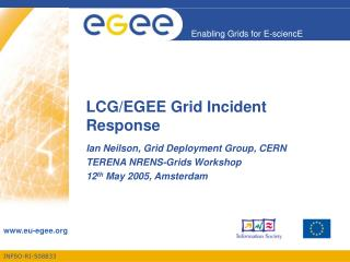 LCG/EGEE Grid Incident Response