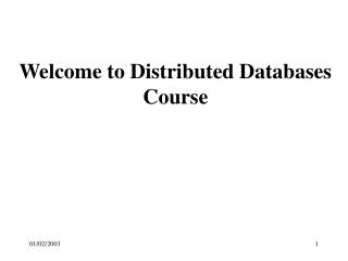 Welcome to Distributed Databases Course