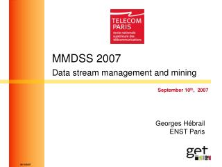 MMDSS 2007 Data stream management and mining