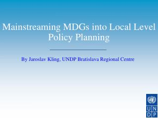 Mainstreaming MDGs into Local Level Policy Planning